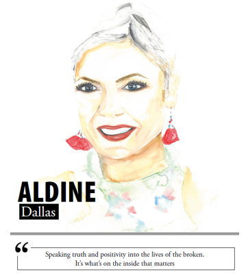 Aldine Dallas - Speaking truth and positivity into the lives of the broken. It's what's on the inside that matters