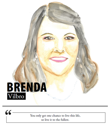 Brenda Vilbro - You only get one chance to live this life, so live it to the fullest