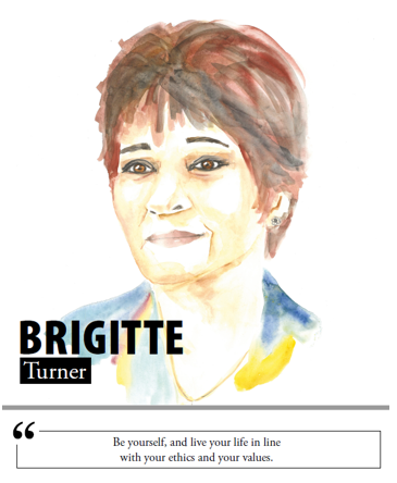 Brigitte Turner - Be yourself, and live your life in line with your ethics and your values