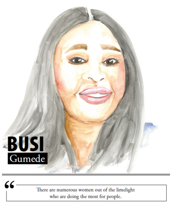 Busi Gumede - There are numerous women out of the limelight who are doing the most for people