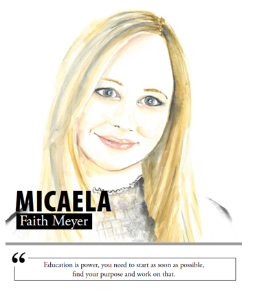 Micaela Faith Meyer - Education is power, you need to start as soon as possible, find your purpose and work on that