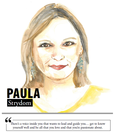 Paula Strydom - There's a voice inside you that wants to lead and guide you... get to know yourself well and be all that you love and that you're passionate about